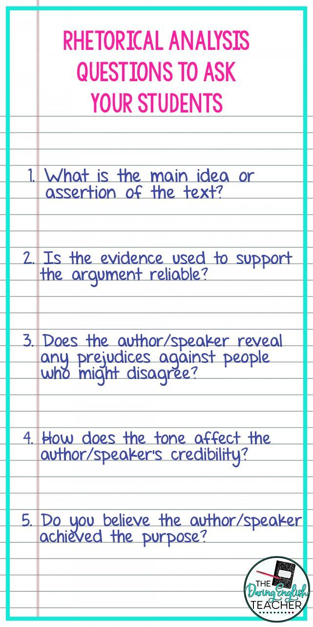 15 Rhetorical Analysis Questions To Ask Your Students Rhetorical Analysis Rhetoric High School Writing