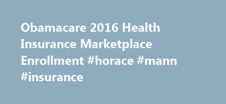 "Obamacare 2016 Health Insurance Marketplace Enrollment #horace #mann #insurance http://insurances.remmont.com/obamacare-2016-health-insurance-marketplace-enrollment-horace-mann-insurance/  #health insurance florida # Obamacare Enrollment Florida Insurance Quotes: Life, Health, Medicare, & More Ask about our FREE service to help you Apply for an ""Obamacare"" subsidy, Enroll in a Marketplace Health Plan, and Resolve Claims Issues. Our Blog What our clients say About GetOnlineQuotes.com Alex…"