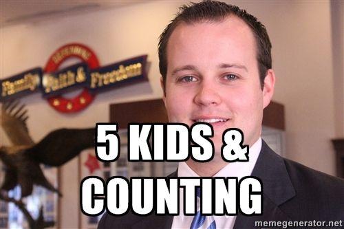 5 Kids & Counting - Josh Duggar family | Meme Generator