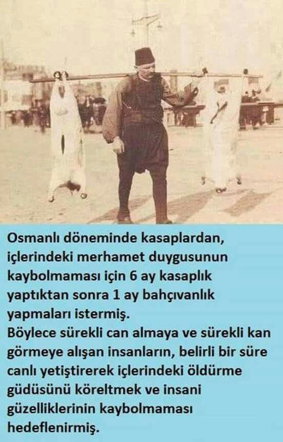 Ottoman Butchers had to do gardening for 1 whole month and that every 6 months, not to lose their feeling of mercy