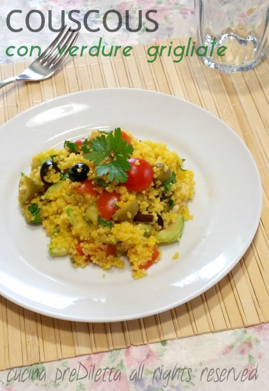 Couscous con verdure grigliate, ricetta, cucina preDiletta