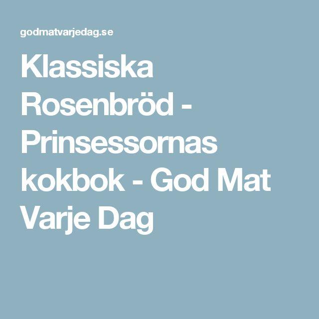 Klassiska Rosenbröd - Prinsessornas kokbok - God Mat Varje Dag