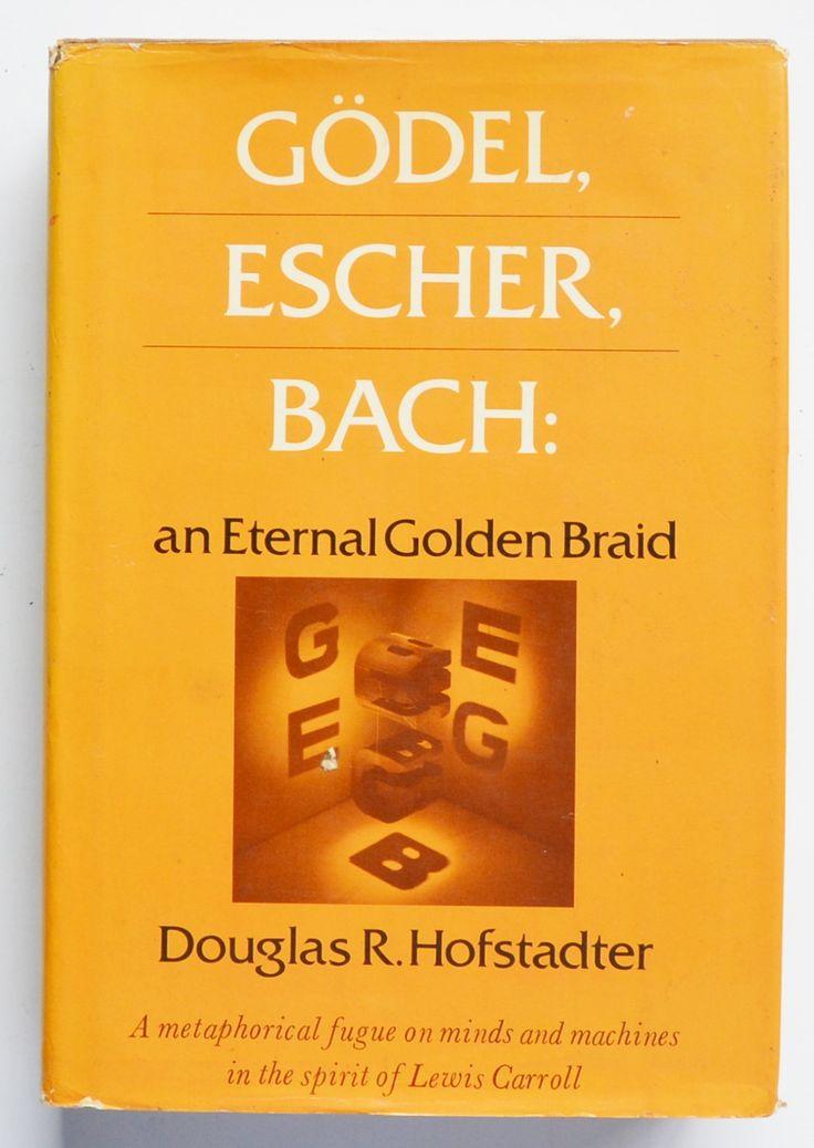 Godel, Escher, Bach : An eternal golden braid by Douglas R. Hofstadter