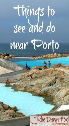Things To See And Do Near Porto: Day Trips Beyond The City Centre including beaches, forts, fishing villages, architectural masterpieces, seawater swimming pools, gardens and nature reserves. Click to find out more.