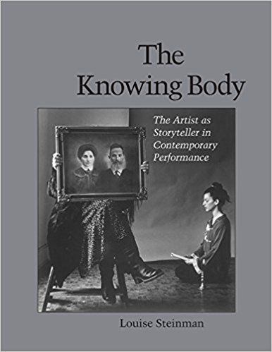 Amazon.com: The Knowing Body: The Artist as Storyteller in Contemporary Performance (9781556432026): Louise Steinman: Books