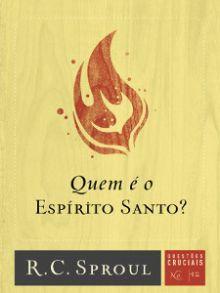 Quem e o Espiríto Santo :: Editora Fiel - Apoiando a Igreja de Deus