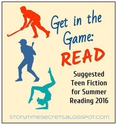 Story Time Secrets: Get in the Game: Read! Young Adult Reading List for Summer Reading 2016
