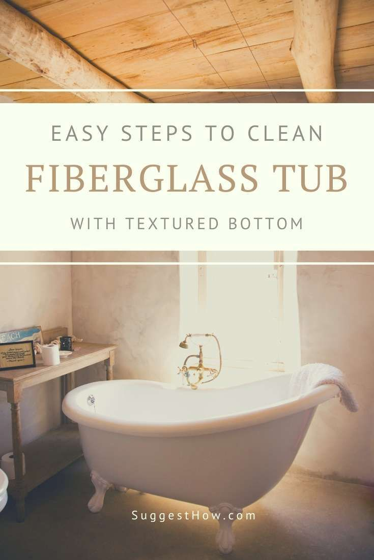 Easy Methods To Clean Fiberglass Tub With Textured Bottom Tub
