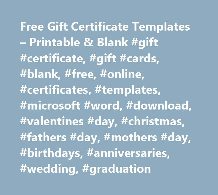Free Gift Certificate Templates – Printable & Blank #gift #certificate, #gift #cards, #blank, #free, #online, #certificates, #templates, #microsoft #word, #download, #valentines #day, #christmas, #fathers #day, #mothers #day, #birthdays, #anniversaries, #wedding, #graduation http://pennsylvania.nef2.com/free-gift-certificate-templates-printable-blank-gift-certificate-gift-cards-blank-free-online-certificates-templates-microsoft-word-download-valentines-day-christmas-fat/  # Free Blank Gift…