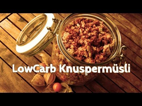 DIY Low Carb Müsli - Knuspermüsli selber machen - Crunchy Cereal - LowCarb Frühstück - YouTube