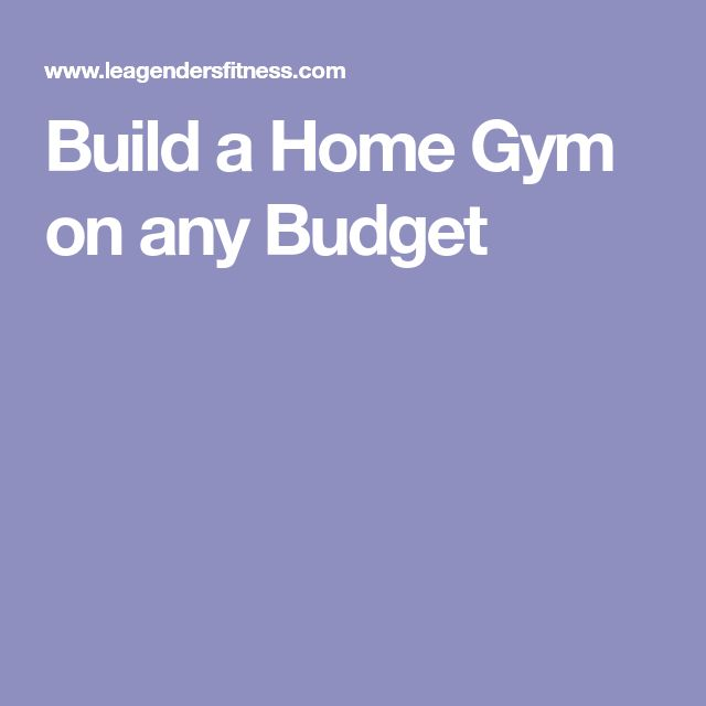 Build a Home Gym on any Budget