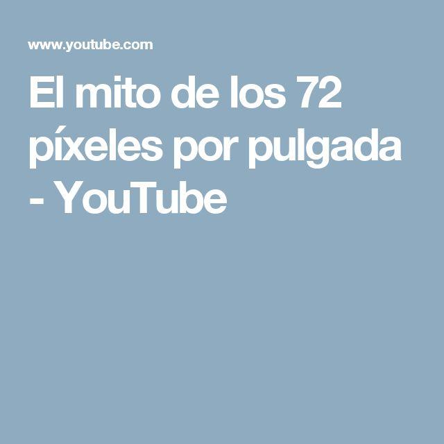 El mito de los 72 píxeles por pulgada - YouTube