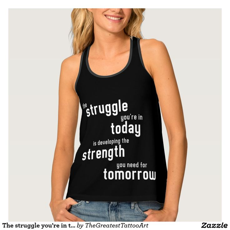 The struggle you're in today developing strength tank top