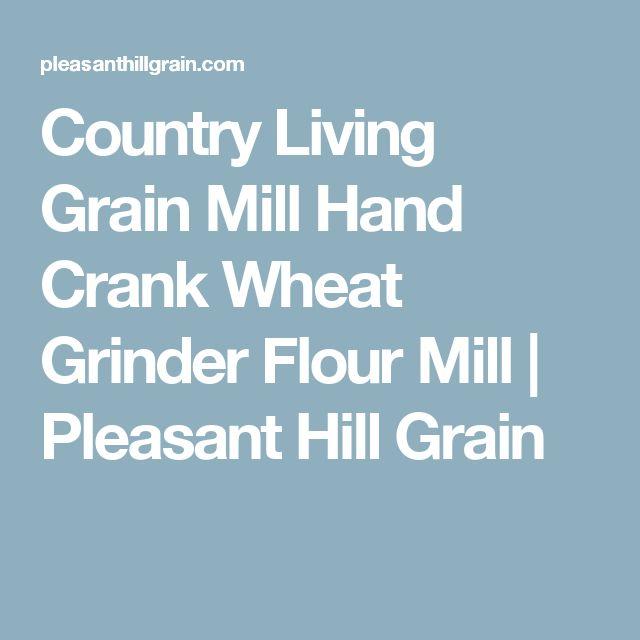 Country Living Grain Mill Hand Crank Wheat Grinder Flour Mill | Pleasant Hill Grain