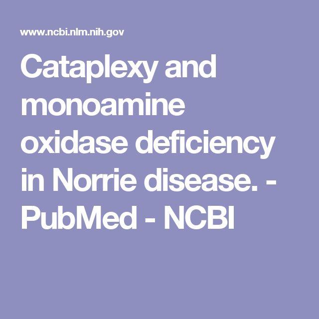 Cataplexy and monoamine oxidase deficiency in Norrie disease.  - PubMed - NCBI