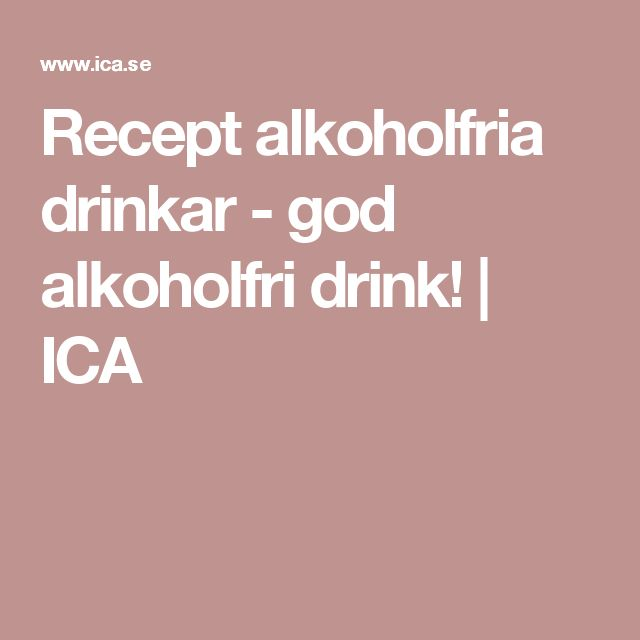 Recept alkoholfria drinkar - god alkoholfri drink! | ICA