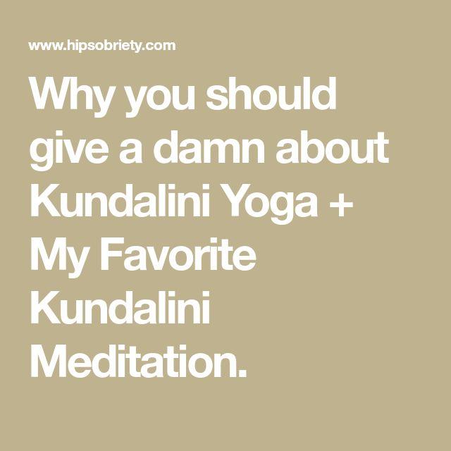 Why you should give a damn about Kundalini Yoga + My Favorite Kundalini Meditation. #aboutmeditation