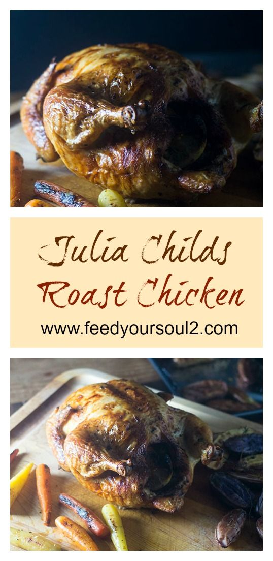 Julia Childs Roast Chicken from Feed Your Soul Too Chicken | Gluten Free | Julia Childs