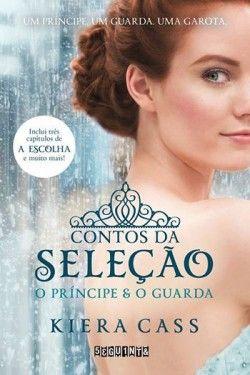 Contos da seleção : O Príncipe e o Guarda. Livro 2.5 - Livros de Romance
