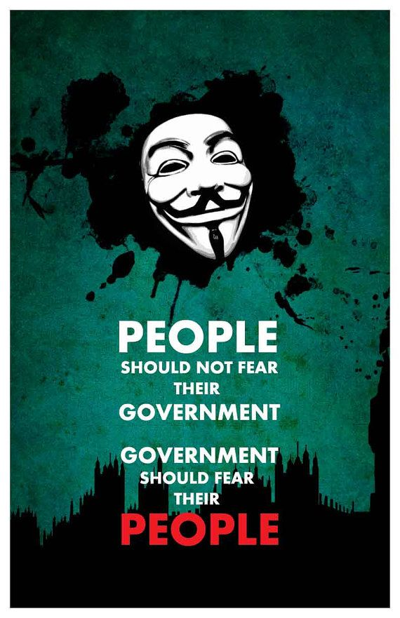 "#VforVendetta  V  ""People should not fear their governments*, governments* should fear their people"""