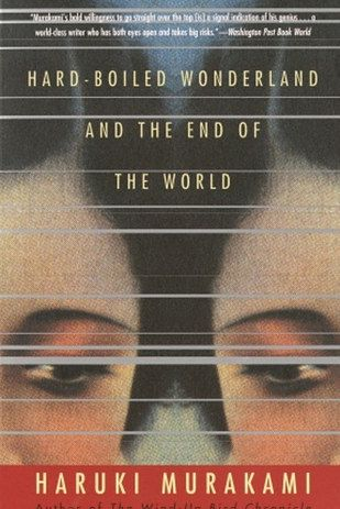 Hard-Boiled Wonderland and the End of the World by Haruki Murakami | 53 Books You Won't Be Able To Put Down