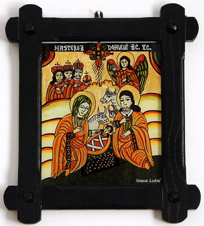 Nasterea Domnului Iisus Hristos - Craciunul - Icoane pe sticla Sapanta - Ioana Lutai - foto Cristina Nichitus Roncea http://icoanepesticla-sapanta.ro