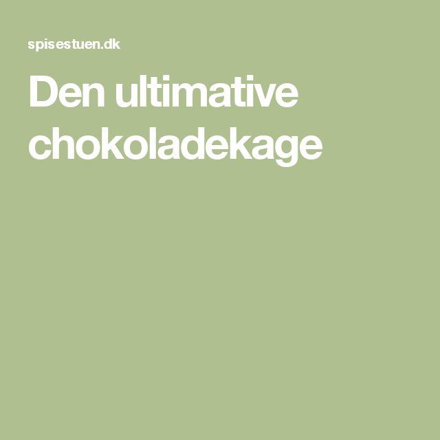 Den ultimative chokoladekage