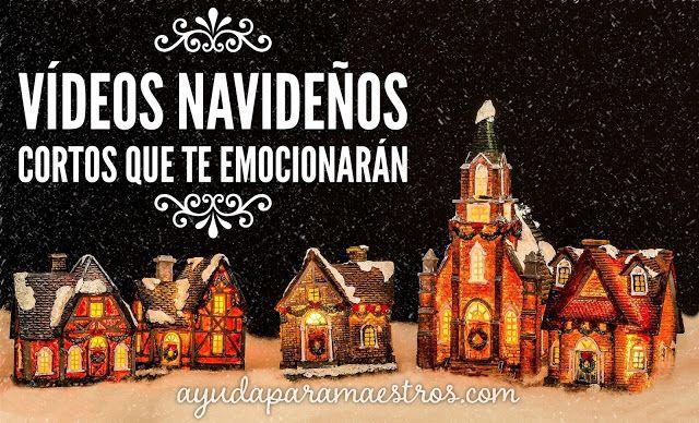 AYUDA PARA MAESTROS: Vídeos navideños cortos que te emocionarán