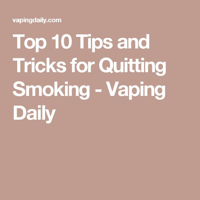 Top 10 Tips and Tricks for Quitting Smoking - Vaping Daily