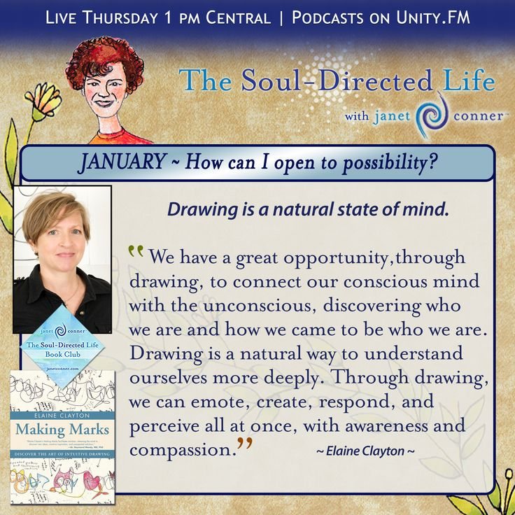 Quote of the Week:  This past Thursday on The Soul-Directed Life, we wrapped up our first glorious month of the year, asking the big beautiful question: How can I open to Possibility? with our January Book Club Selection, 'Making Marks: Discover the Art of Intuitive Drawing' by Elaine Clayton. We learned intuitive drawing ~ a deep soul experience much like soul writing. Click the poster to find the link to the full conversation.