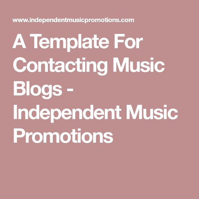 A Template For Contacting Music Blogs - Independent Music Promotions