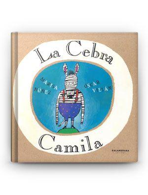 """Reseña de """"La cebra Camila"""" de la editorial Kalandraka. Te damos las pautas para aprovecharlo y para que la lectura sea realmente divertida."""