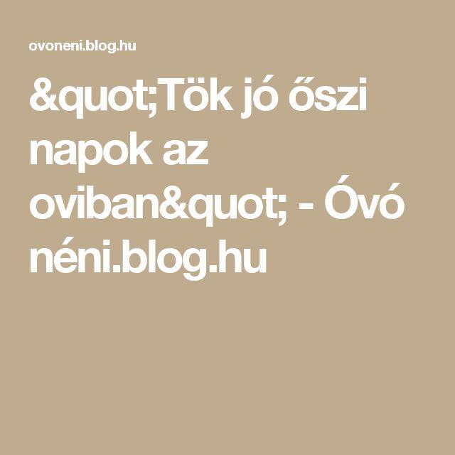 """""""Tök jó őszi napok az oviban"""" - Óvó néni.blog.hu"""