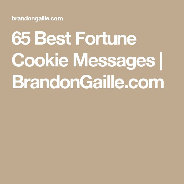 65 Best Fortune Cookie Messages | BrandonGaille.com