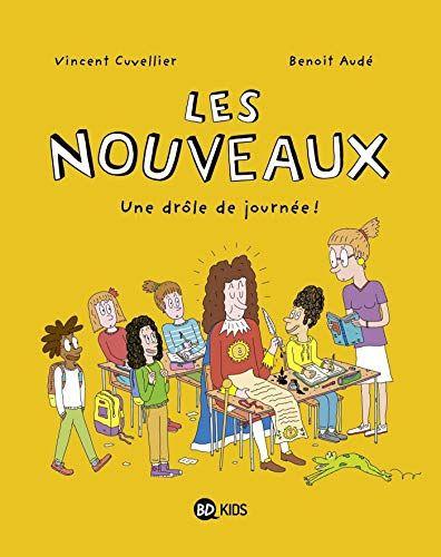 Les nouveaux – Une drôle de journée – Vincent Cuvellier et Benoît Audé