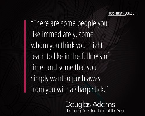 Douglas Adams Quote on Dislike                              …