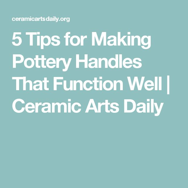 5 Tips for Making Pottery Handles That Function Well | Ceramic Arts Daily
