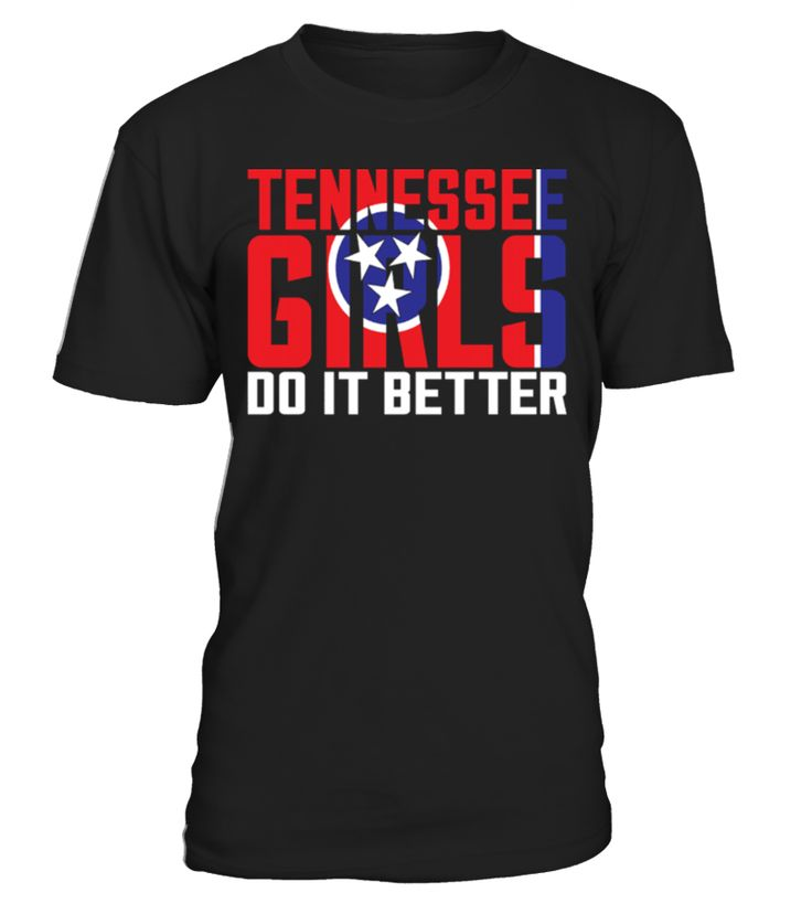 Tennessee T-Shirt Design - Tennessee Girls Do It Better  #gift #idea #shirt #image #funny #woldpeace #art  #bestfriend #mother #father #new