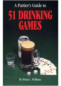 51 Drinking Games Party Guide     Would your best friend spend the night in a cemetery for $50? Would your roommate dive head first, with no scuba gear, into an outhouse to retrieve a 20-carat diamond? A Partier`s Guide to 51 Drinking Games also contains the rules of play for many classic drinking games, including Quarters, Three-Man and Thumper. With this handy guide, you will never run out of games to play at your social gatherings.   In Stock  List price: $9.51   Our price: $7.99