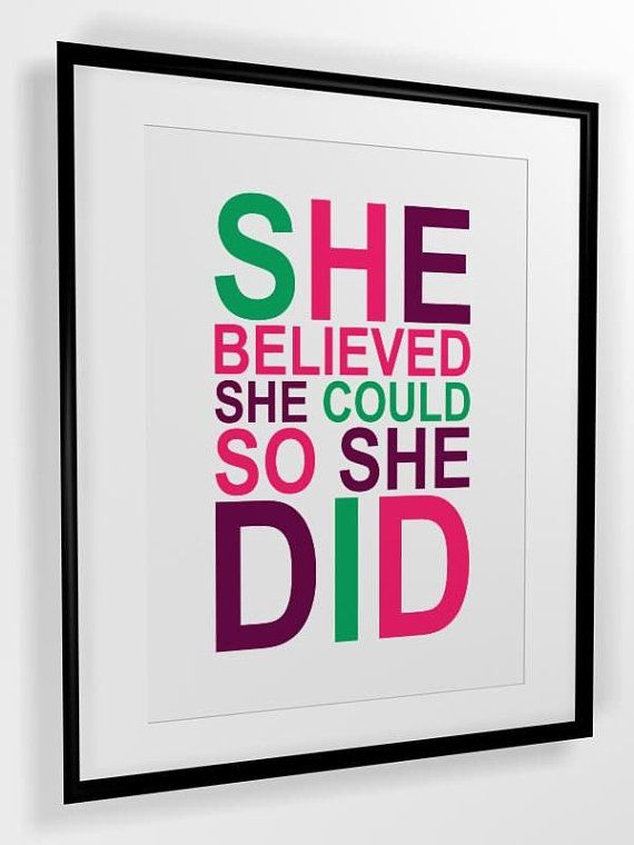 "I have a 10 year old girl who says ""I Can't"" and often believes it.  I know she can!  I loved this!  She's getting it for her newly decorated room!"