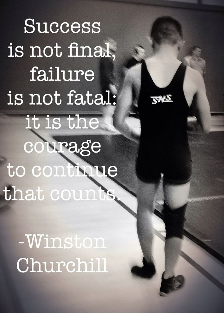 success is not final, failure is not fatal, it is the courage to continue that counts ~Winston Churchill