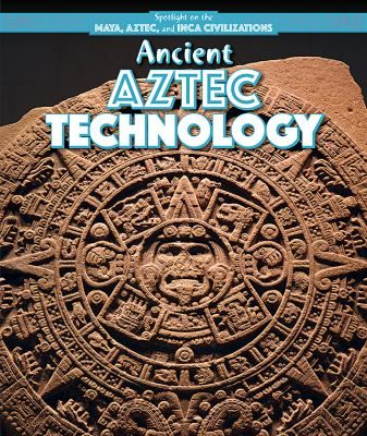 Examines the technology used by the Aztec civilization related to warfare, agriculture, city planning, and medicine.