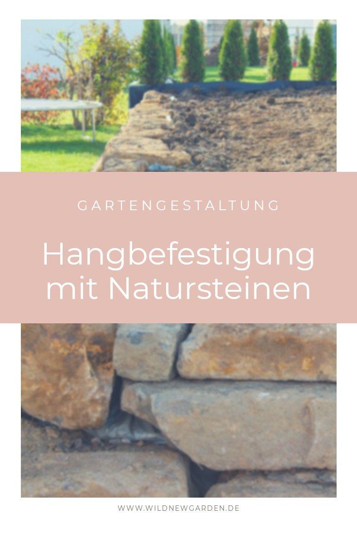 Hangbefestigung Mit Natursteinen Natursteine Natur Garten Anlegen