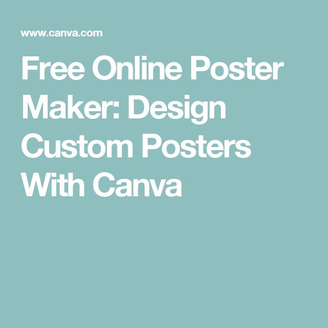 Free Online Poster Maker: Design Custom Posters With Canva                                                                                                                                                                                 More