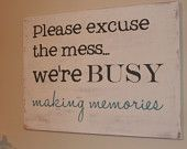 """Please excuse the mess sign 18""""x24""""x1/2"""""""