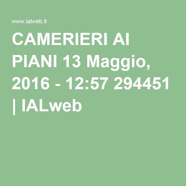 CAMERIERI AI PIANI 13 Maggio, 2016 - 12:57 294451 | IALweb