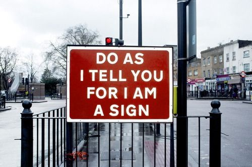 obey the sign.                                                                                                                                                                                 More
