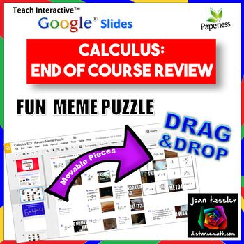This engaging interactive activity is perfect for an end of course review for AP Calculus AB or College Calculus 1. Check what your students remember and have mastered. Great fun! You don't need Google Classroom, but you and your students must have access to the internet and have individual FREE Google Drive Accounts to use this resource.