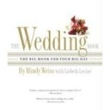 The Wedding Book: The Big Book for Your Big Day (Hardcover)By Mindy Weiss