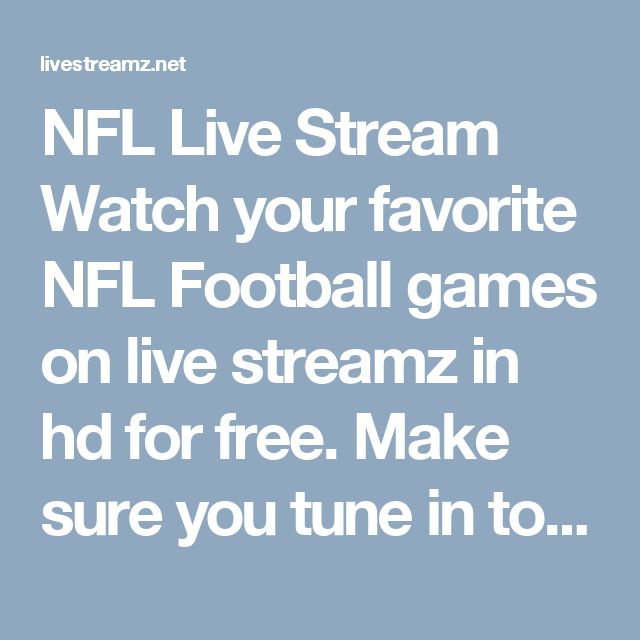 NFL Live Stream Watch your favorite NFL Football games on live streamz in hd for free. Make sure you tune in to watch NFL Live stream online from anywhere in the world. We stream Monday night football, Thursday night football and all day on Sunday. http://livestreamz.net/knicks-stream/ #watch_nba_online #nba_live_stream #nfl_live_stream #watch_nfl_online #Celtics_live_stream #Knicks_live_stream #Raptors_live_stream #Bulls_live_stream